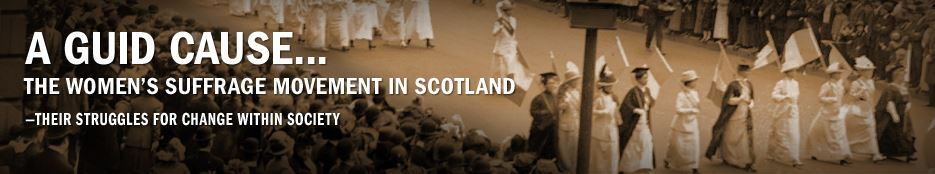 'A guid cause' ... The women's suffrage movement in Scotland